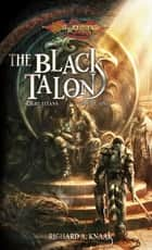 The Black Talon ebook by richard a. Knaak