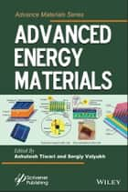 Advanced Energy Materials ebook by Ashutosh Tiwari, Sergiy Valyukh
