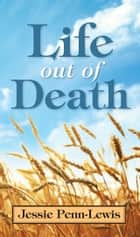 Life Out of Death ebook by Jessie Penn-Lewis