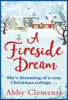 A Fireside Dream - A Sparkling Christmas Read For Cold Winter Nights ebook by