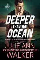 Deeper Than The Ocean - The Deep Six Book 4 ebook by Julie Ann Walker