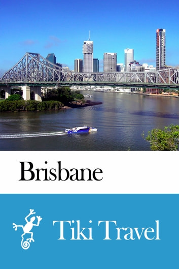 Brisbane (Australia) Travel Guide - Tiki Travel ebook by Tiki Travel