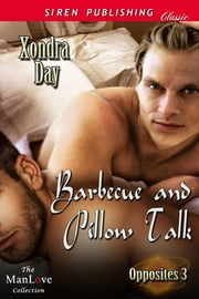 Barbecue and Pillow Talk ebook by Xondra Day