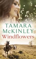 Windflowers ebook by Tamara McKinley