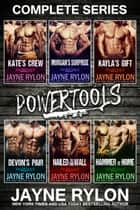 Powertools Complete Series ebook by Jayne Rylon
