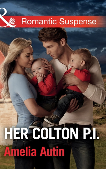 Her Colton P.i. (Mills & Boon Romantic Suspense) (The Coltons of Texas, Book 5) ebook by Amelia Autin