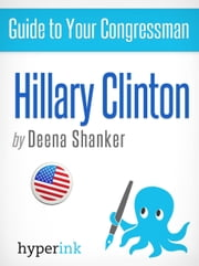 Guide to Your Congressman: Hillary Clinton ebook by Deena Shanker
