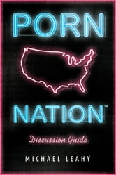 Porn Nation Discussion Guide ebook by Michael Leahy