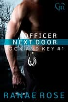 Officer Next Door ebook by Ranae Rose