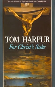 For Christ's Sake ebook by Tom Harpur