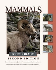 Mammals of Colorado, Second Edition ebook by David M. Armstrong,Carron A. Meaney,James P. Fitzgerald