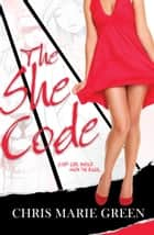 The She Code ebook by Chris Marie Green
