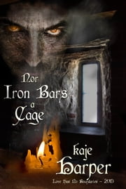 Nor Iron Bars a Cage ebook by Kaje Harper