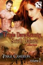 The Triple Dare County, South Dakota , Volume 1 ebook by Paige Cameron