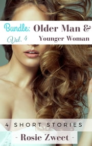 Bundle: Older Man & Younger Woman Vol. 4 (4 short stories) ebook by Rosie Zweet