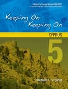 Keeping On Keeping On: 5---Cyprus ebook by Michael Farquhar