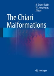 The Chiari Malformations ebook by R. Shane Tubbs,Jerry W. Oakes