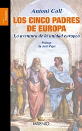 Los cinco padres de Europa ebook by Antoni Coll Gilabert