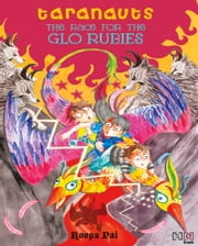 The Race for the Glo Rubies ebook by Roopa Pai