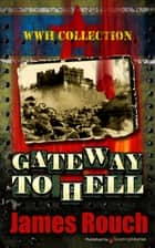 Gateway to Hell ebook by James Rouch