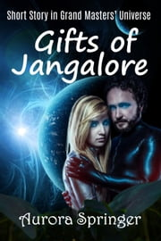 Gifts of Jangalore ebook by Aurora Springer