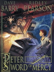 Peter and the Sword of Mercy ebook by Dave Barry