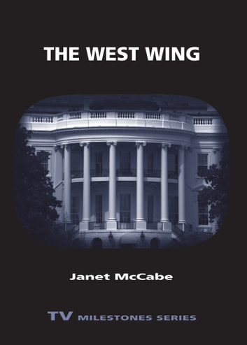 The West Wing ebook by Janet McCabe
