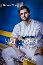 Nat Owen, First Base ebook by Jean C. Joachim