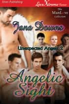 Angelic Sight ebook by Jana Downs