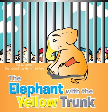 The Elephant With The Yellow Trunk ebook by S. Lemon