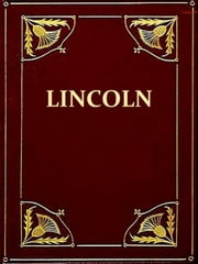 Abraham Lincoln, In Two Volumes, Vol. I [Illustrated] - The True Story of a Great Life ebook by William H. Herndon,Jesse W. Weik,Horace White, Introduction
