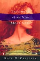 Testimony of an Irish Slave Girl e-bog by Kate McCafferty