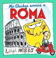 Mr Chicken Arriva a Roma ebook by Leigh Hobbs