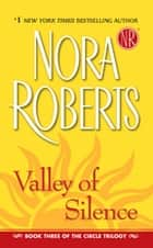 Valley of Silence ebook by Nora Roberts