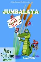 Jumbalaya - (Miss Fortune World) ebook by Aunt Tillie