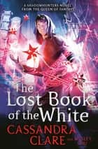 The Lost Book of the White ebook by