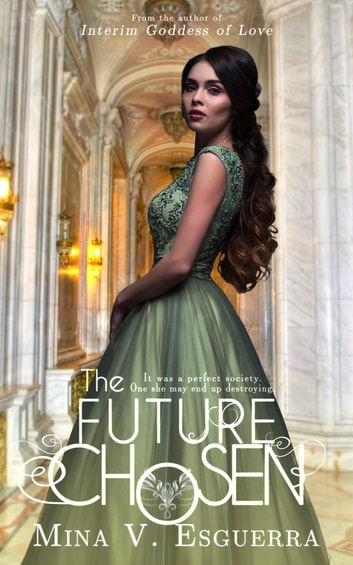 The Future Chosen ebook by Mina V. Esguerra