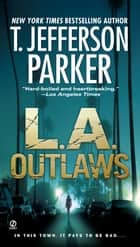 L.A. Outlaws ebook by T. Jefferson Parker