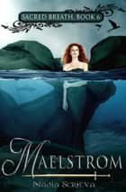 Maelstrom ebook by Nadia Scrieva