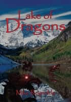 Lake of Dragons ebook by Mike Reynolds