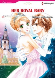 HER ROYAL BABY (Harlequin Comics) - Harlequin Comics ebook by Marion Lennox