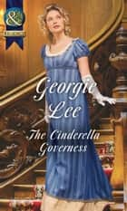 The Cinderella Governess (Mills & Boon Historical) (The Governess Tales, Book 1) ebook by Georgie Lee