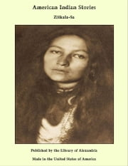 American Indian Stories ebook by Zitkala-Sa