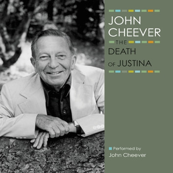 The Death of Justina audiobook by John Cheever