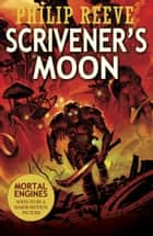 Scrivener's Moon ebook by Philip Reeve