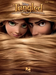 Tangled (Songbook) - Music from the Motion Picture Soundtrack ebook by Alan Menken,Glenn Slater,Grace Potter