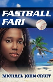 Fastball Fari ebook by Michael John Cruit