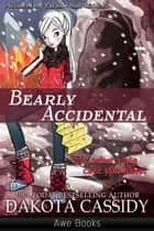 Bearly Accidental ebook by