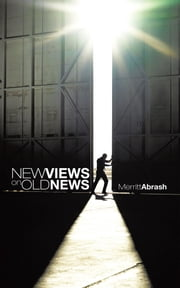 New Views on Old News ebook by Merritt Abrash