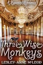 Three Wise Monkeys ebook by Lesley-Anne McLeod